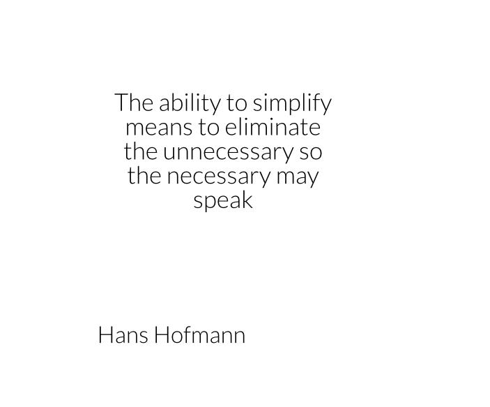gregsquare2.eu-H. Hofmann quote on simplicity